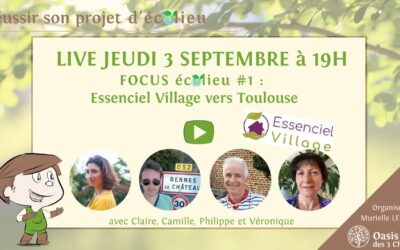 Live Focus Ecolieu#1 « Essenciel Village »